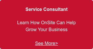 Service Consultant  Learn How OnSite Can Help  Grow Your Business    See More>
